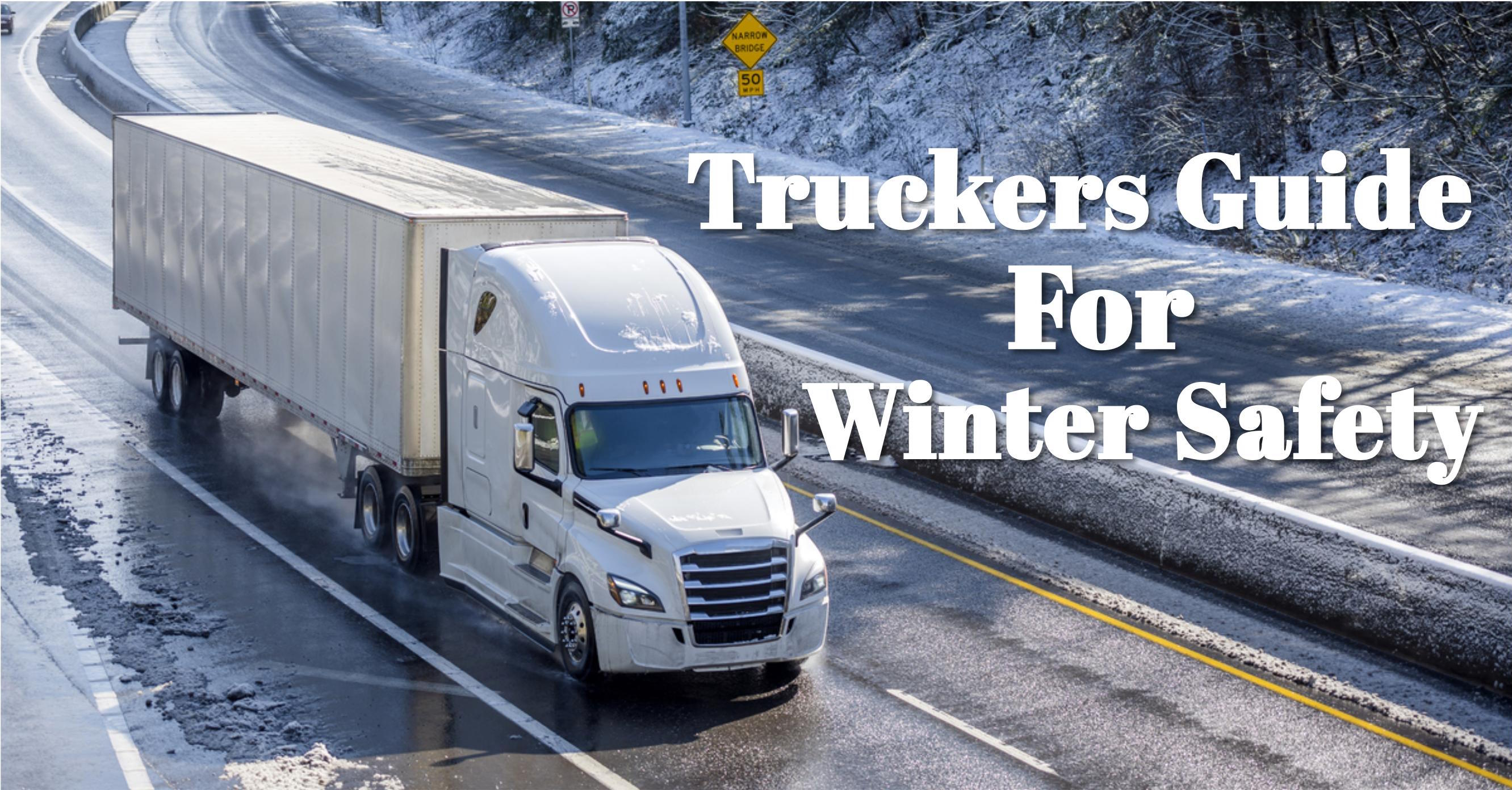 Truckers Guide for Winter Safety