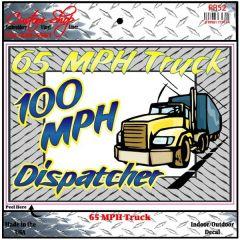 65 MPH Truck 100 MPH Dispatcher Vinyl Decal