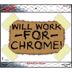 Will Work For Chrome Decal